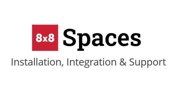 8x8 Spaces Installation Services