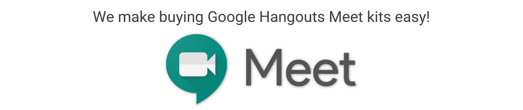 Google Hangouts Meet Room Kits by VideoConferenceGear.com