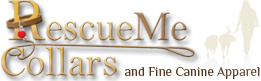 Rescue Me Collars & Fine Canine Apparel