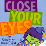 Shushybye Dream Band: Close Your Eyes