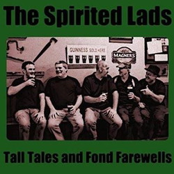 Tall Tales and Fond Farewells CD by The Spirited Lads