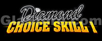 Diamond Choice Skill 1