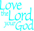 Wall Decals and Stickers - Love the lord your God