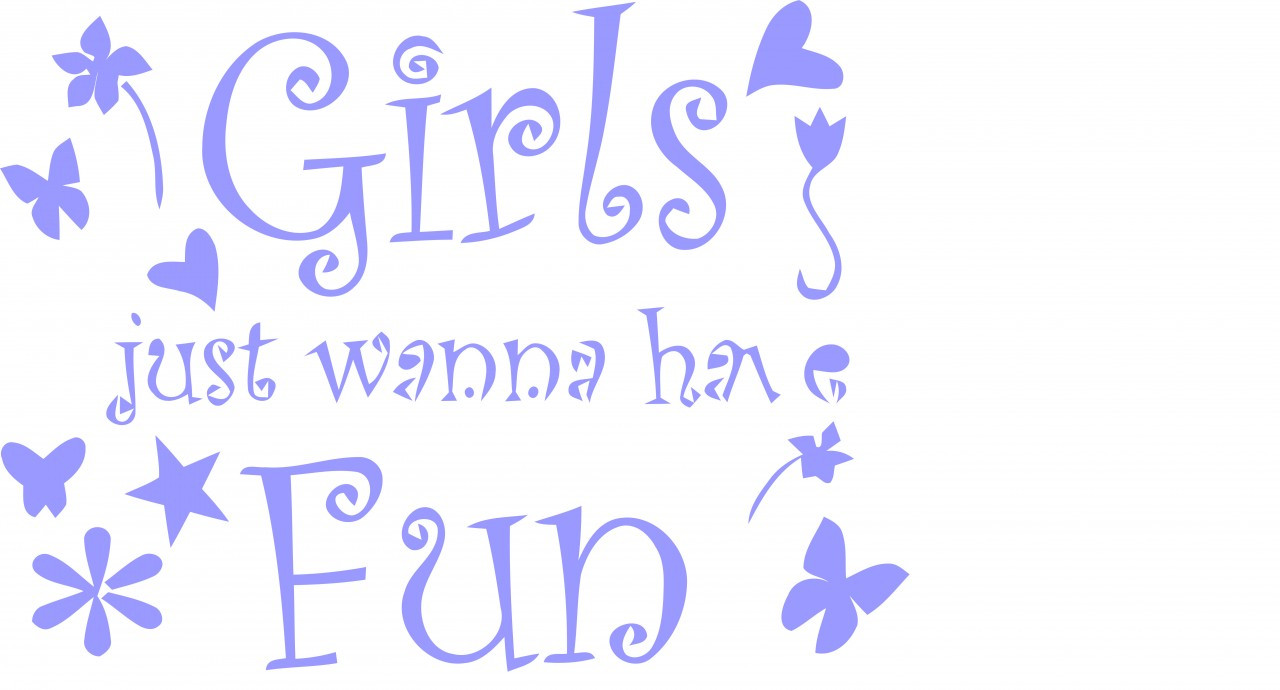 Top Girls Just Want Have Fun Quotes Mesgulsinyali