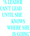"Wall Decals and Stickers - ""A leader can't lead until she knows where she is going"""