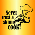 Wall Decals and Stickers – never trust a skinny cook