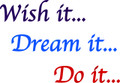 Wall Decals and Stickers–Wish It..Dream It..Do It..