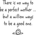 Wall Decals and Stickers - There Is No Way To Be A Perfect Mother