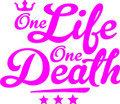 One Life One Death Life - Wall Decals & Stickers