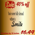 You're never fully dressed without a smile Picture Art  Home Decor Sticker  Vinyl Wall Decal  21x21