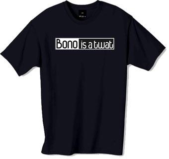 Bono is a twat tshirt