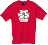 I put ketchup on ketchup tshirt