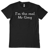 Im the real Mr Grey tshirt