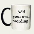Add your own wording C mug