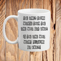 The One Who Won't Fucking Go Away Mug Novelty Mug Funny Quote Cup