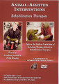 Animal-Assisted Interventions in Rehab Therapy - DVD