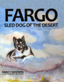 FARGO:  Sled Dog of the Desert