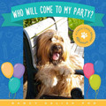 WHO WILL COME TO MY PARTY? A CHOU CHOU BRIARD ADVENTURE BY NANCY KALISH PHD