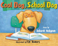 COOL DOG, SCHOOL DOG BY DEBORAH HEILIGMAN