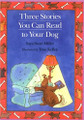 THREE STORIES YOU CAN READ TO YOUR DOG and THREE STORIES YOU CAN READ TO YOUR CAT BY SARA SWAN MILLER