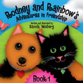 RODNEY AND RAINBOW'S ADVENTURES IN FRIENDSHIP (SERIES) BY RHONDA WEISBERG