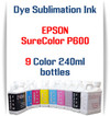 9 - Dye Sublimation Ink 240ml bottles Epson SureColor P600 printer  Included Colors: Photo Black, Cyan, Vivid Magenta, Yellow, Light Cyan, Vivid Light Magenta, Light Black, Matte Black, Light Light Black