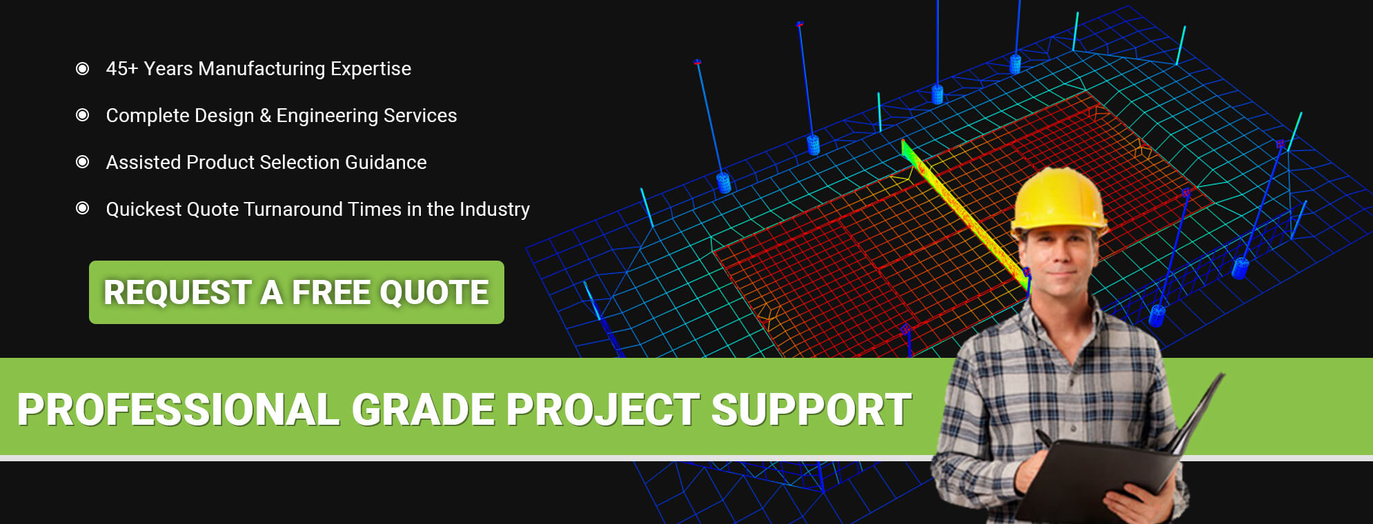 Professional Grade Project Support - Request A Free Quote