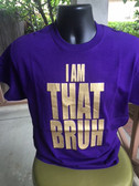 Omega Psi Phi  - I Am That Bruh TShirt