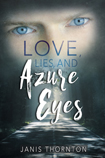 Love, Lies, and Azure Eyes
