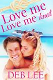 Love Me Love Me Knot