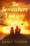 The Somewhere I See You Again