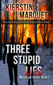 Three Stupid Lies