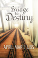 Bridge To Destiny