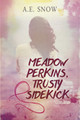 Meadow Perkins, Trusty Sidekick