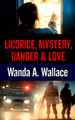 Licorice, Mystery, Danger & Love