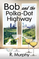 Bob and the Polka-Dot Highway