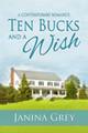 Ten Bucks and A Wish