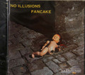 Pancake - No Illusions (6 bonus)