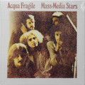 Acqua Fragile - Mass Media Stars  lp reissue