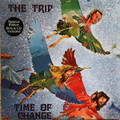 The Trip - Time of Change  lp reissue also with cd