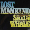 Satin Whale - Lost Mankind lp reissue