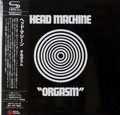 Head Machine - Orgasm Japanese mini lp SHM-CD