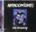 Eric Delaunay - Antagonisme!