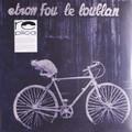 Etron Fou le Loublan - Batelages 180 gram lp reissue