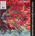 Between - And the Waters Opened  lp reissue  only 1 copy came in