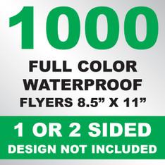 1000 Waterproof Flyers 8.5x11