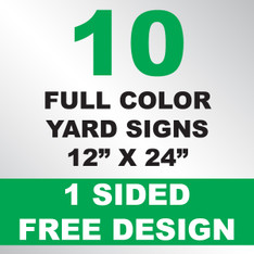 10 Yard Signs 1 Sided 12x24