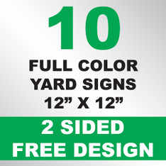 10 Yard Signs 2 Sided 12x12