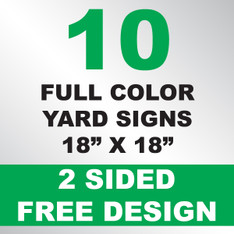 10 Yard Signs 2 Sided 18x18