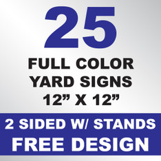 25 Yard Signs 2 Sided w/ Stands 12x12